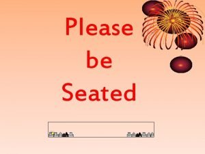Please be Seated Dr Enas Abu Taleb Lecturer