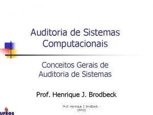 Auditoria de Sistemas Computacionais Conceitos Gerais de Auditoria