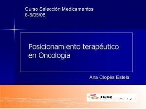 Curso Seleccin Medicamentos 6 80508 Posicionamiento teraputico en