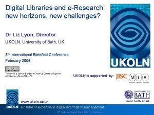 Digital Libraries and eResearch new horizons new challenges