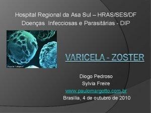 Hospital Regional da Asa Sul HRASSESDF Doenas Infecciosas