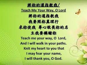 Teach Me Your Way O Lord Teach me