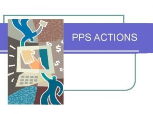PPS ACTIONS Personnel Actions l Hire l Initial