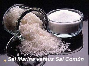 Sal Marina versus Sal Comn Nadie imagina todas