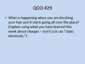 QOD 29 What is happening when you are