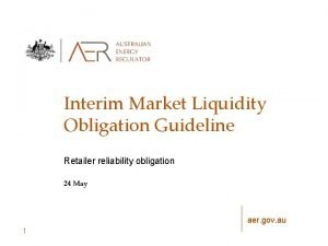Interim Market Liquidity Obligation Guideline Retailer reliability obligation