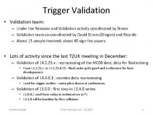 Trigger Validation Validation team Under the Releases and