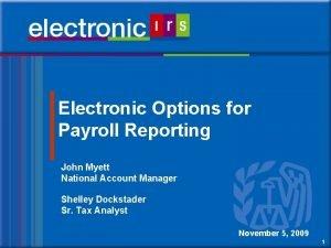Electronic Options for Payroll Reporting John Myett National