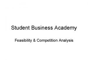 Student Business Academy Feasibility Competition Analysis ProductService Feasibility