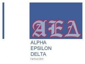 ALPHA EPSILON DELTA Fall Rush 2016 Meet the