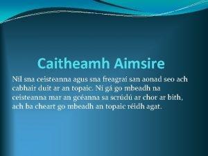 Caitheamh Aimsire Nl sna ceisteanna agus sna freagra