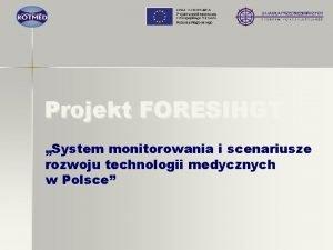 Projekt FORESIHGT System monitorowania i scenariusze rozwoju technologii