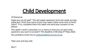 Child Development Hi Everyone Hope you are all