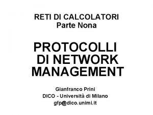 RETI DI CALCOLATORI Parte Nona PROTOCOLLI DI NETWORK