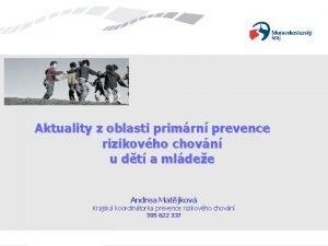 Aktuality z oblasti primrn prevence rizikovho chovn u