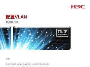 VLAN Table VLAN ID Port 10 E 101