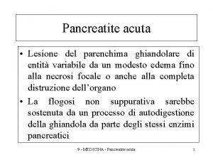 Pancreatite acuta Lesione del parenchima ghiandolare di entit