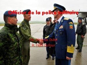 Officier de la police militaire De Jrmie Dub