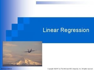 Linear Regression Mc GrawHillIrwin Copyright 2015 by The