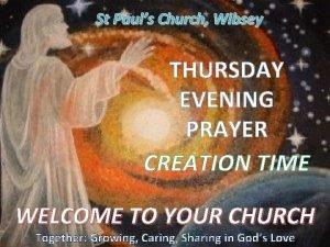 St Pauls Church Wibsey THURSDAY EVENING PRAYER CREATION
