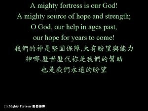A mighty fortress is our God A mighty
