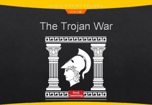 WORLD HISTORY READERS Level 3 The Trojan War