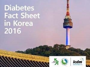 Diabetes Fact Sheet in Korea 2016 Diabetes Fact