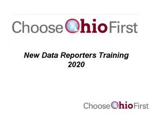 New Data Reporters Training 2020 Overview Presentation will