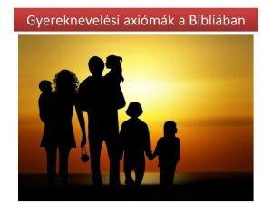 Gyereknevelsi aximk a Bibliban 1 Lsd gy a