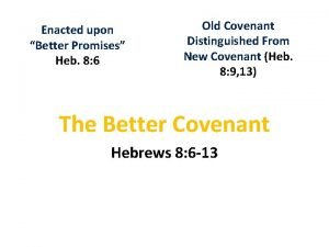Enacted upon Better Promises Heb 8 6 Old