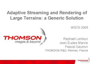 Adaptive Streaming and Rendering of Large Terrains a