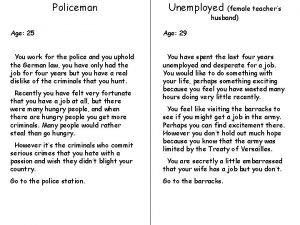 Policeman Unemployed female teachers husband Age 25 Age
