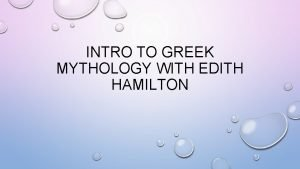 INTRO TO GREEK MYTHOLOGY WITH EDITH HAMILTON EDITH