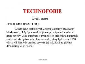 TECHNOFOBIE XVIII stolet Prokop Divi 1696 1765 Z