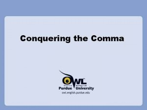 Conquering the Comma What is a Comma A
