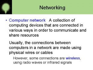 Networking Computer network A collection of computing devices