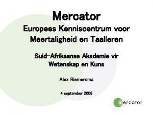 Mercator Europees Kenniscentrum voor Meertaligheid en Taalleren SuidAfrikaanse