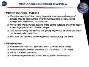 MissionMeasurement Overview Mission Overview Purpose Provide a new