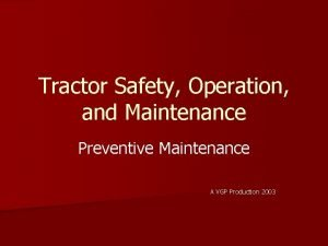 Tractor Safety Operation and Maintenance Preventive Maintenance A