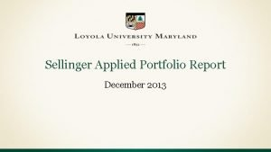 Sellinger Applied Portfolio Report December 2013 Table of