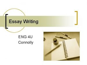 Essay Writing ENG 4 U Connolly Essay Structure