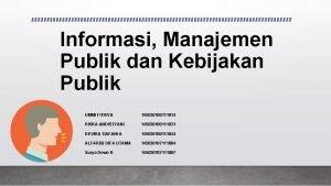 Informasi Manajemen Publik dan Kebijakan Publik UMMI FITRIYA