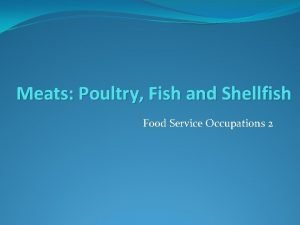 Meats Poultry Fish and Shellfish Food Service Occupations