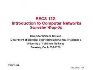 EECS 122 Introduction to Computer Networks Semester WrapUp