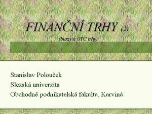FINANN TRHY 2 burzy a OTC trhy Stanislav