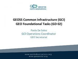 GEOSS Common Infrastructure GCI GEO Foundational Tasks GD