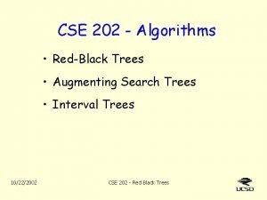 CSE 202 Algorithms RedBlack Trees Augmenting Search Trees