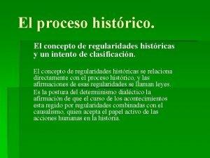 El proceso histrico El concepto de regularidades histricas
