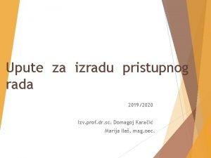 Upute za izradu pristupnog rada 20192020 Izv prof