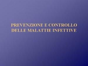 PREVENZIONE E CONTROLLO DELLE MALATTIE INFETTIVE Operazione mani